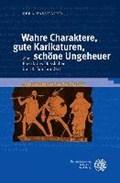 Wahre Charaktere, gute Karikaturen, schöne Ungeheuer   Vera Faßhauer  