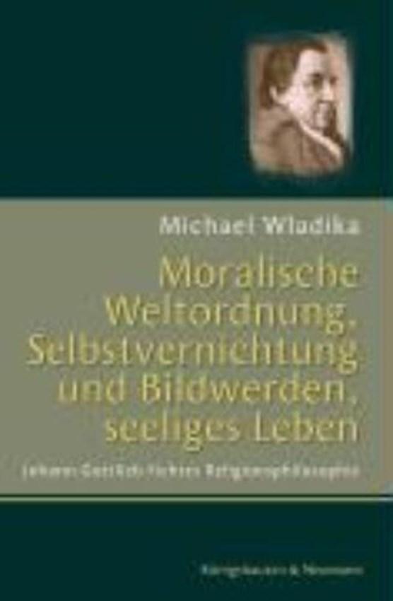 Wladika, M: Moralische Weltordnung, Selbstvernichtung