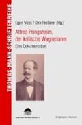 Alfred Pringsheim, der kritische Wagnerianer | Egon Voss |
