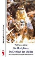 Die Honigbiene im Kreislauf des Waldes | Wolfgang Voigt |