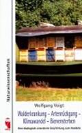 Walderkrankung - Artenrückgang - Klimawandel - Bienensterben   Wolfgang Voigt  