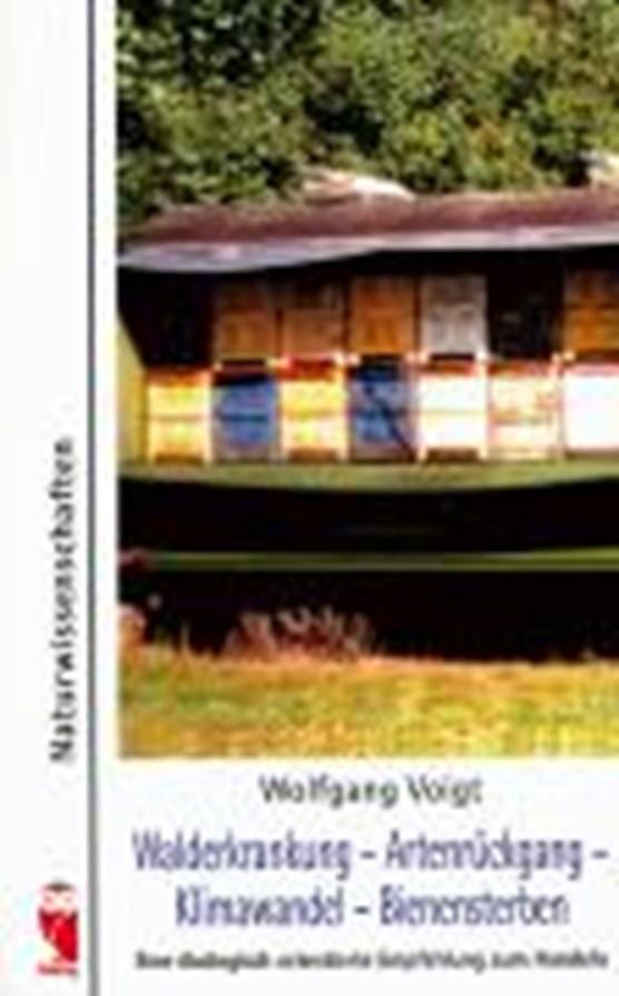 Walderkrankung - Artenrückgang - Klimawandel - Bienensterben