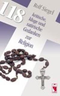 118 kritische, kluge und satirische Gedanken zur Religion | Rolf Siegel |