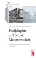 Fünfjahrplan und Soziale Marktwirtschaft.   Johann-Friedrich Huffmann  