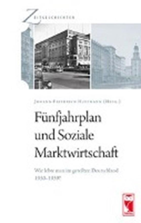 Fünfjahrplan und Soziale Marktwirtschaft.