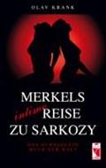 Merkels intime Reise zu Sarkozy   Olav Krank  