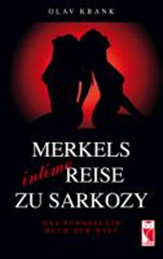Merkels intime Reise zu Sarkozy