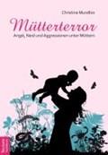 Mütterterror | Christina Mundlos |