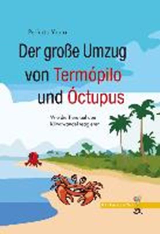 Der große Umzug von Termópilo und Óctopus