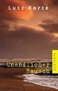 Unendlicher Rausch | Lutz Korte |