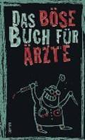 Das böse Buch für Ärzte | Höke, Linus ; Gitzinger, Peter ; Schmelzer, Roger |