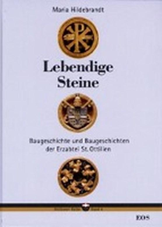 Lebendige Steine. Baugeschichte und Baugeschichten der Erzabtei St. Ottilien