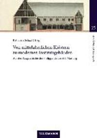 Von mittelalterlichen Klöstern zu modernen Institutsgebäuden | Katharina Schaal |