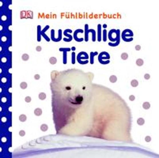 Kuschlige Tiere Mein Fühlbilderbuch