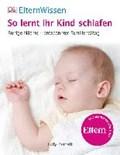 ElternWissen. So lernt ihr Kind schlafen | auteur onbekend |