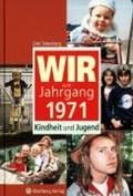 Wir vom Jahrgang 1971 - Kindheit und Jugend   Dirk Tietenberg  
