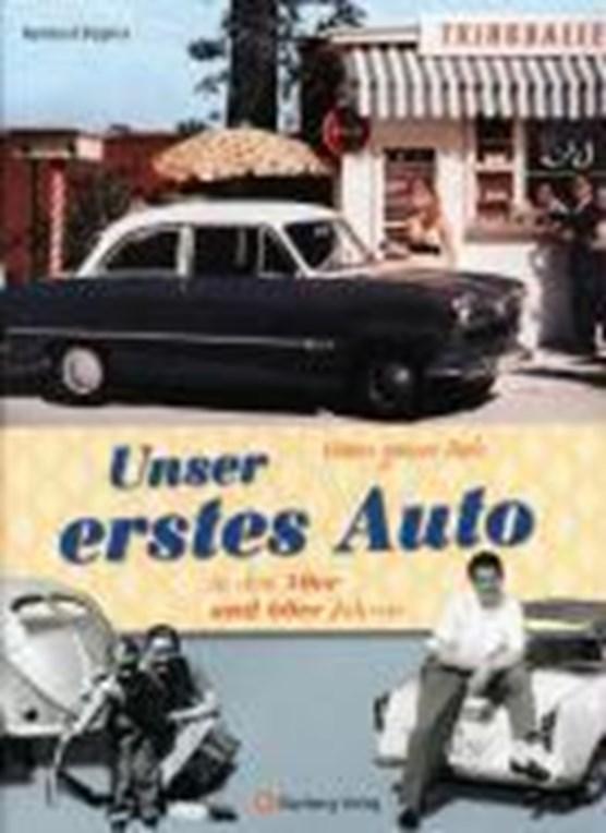 Vaters ganzer Stolz! Unser erstes Auto in den 50er und 60er Jahren