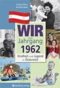 Kindheit und Jugend in Österreich. Wir vom Jahrgang 1962   Klima, Caroline ; Putzker, Ronald  