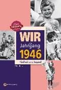 Wir vom Jahrgang 1946 - Kindheit und Jugend   Peter Renz  