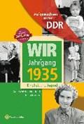 Wir vom Jahrgang 1935. Aufgewachsen in der DDR   Weber-Hohlfeldt, Angela ; Mösken, Erika  