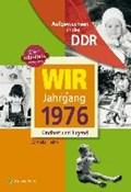 Aufgewachsen in der DDR - Wir vom Jahrgang 1976 - Kindheit und Jugend | Cornelia Helms |