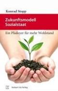 Stopp, K: Zukunftsmodell Sozialstaat | Konrad Stopp |