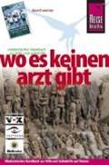 Reise Know-How: Wo es keinen Arzt gibt - Medizinisches Handbuch zur Hilfe und Selbsthilfe   David Werner  
