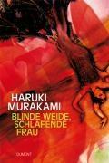 Blinde Weide, schlafende Frau | Haruki Murakami |