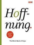 Hoffnung. The World Book of Hope | Bormans, Leo ; Blind, Sofia |