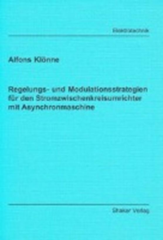 Klönne, A: Regelungs- und Modulationsstrategien für den Stro