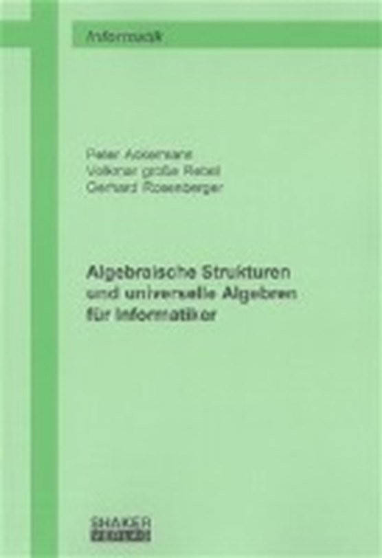 Ackermann, P: Algebraische Strukturen und universelle Algebr