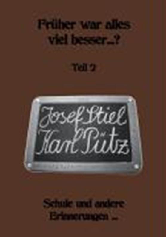 Stiel, J: Früher war alles viel besser...? 2