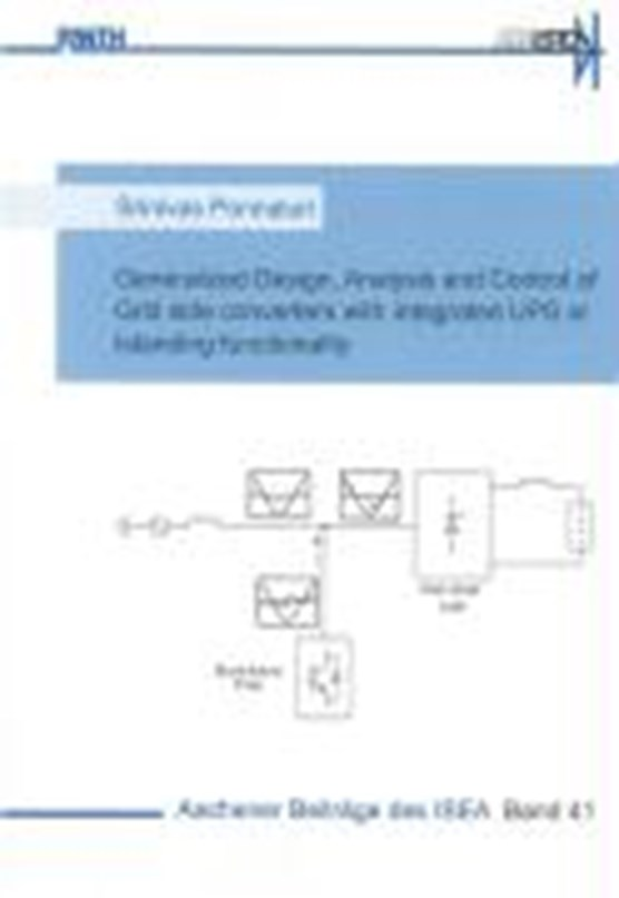 Generalized Design, Analysis and Control of Grid side converters with integrated UPS or Islanding functionality