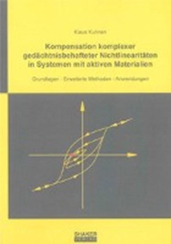 Kompensation komplexer gedächtnisbehafteter Nichtlinearitäten in Systemen mit aktiven Materialien