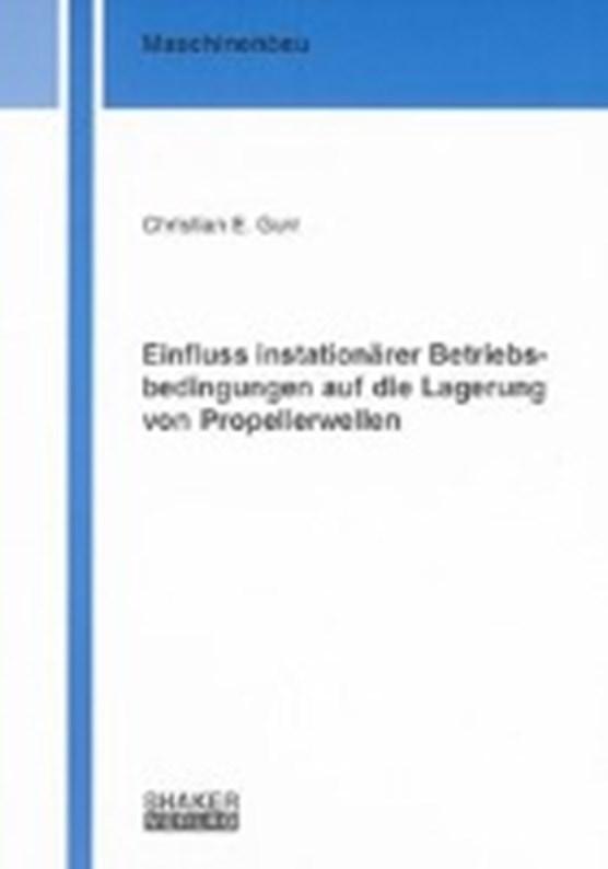 Einfluss instationärer Betriebsbedingungen auf die Lagerung von Propellerwellen