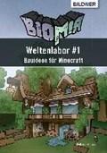 BIOMIA - Weltenlabor #1 Bauanleitungen für Minecraft | Andreas Zintzsch |