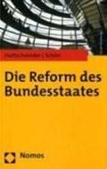 Die Reform des Bundesstaates | Holtschneider, Rainer ; Schön, Walter |
