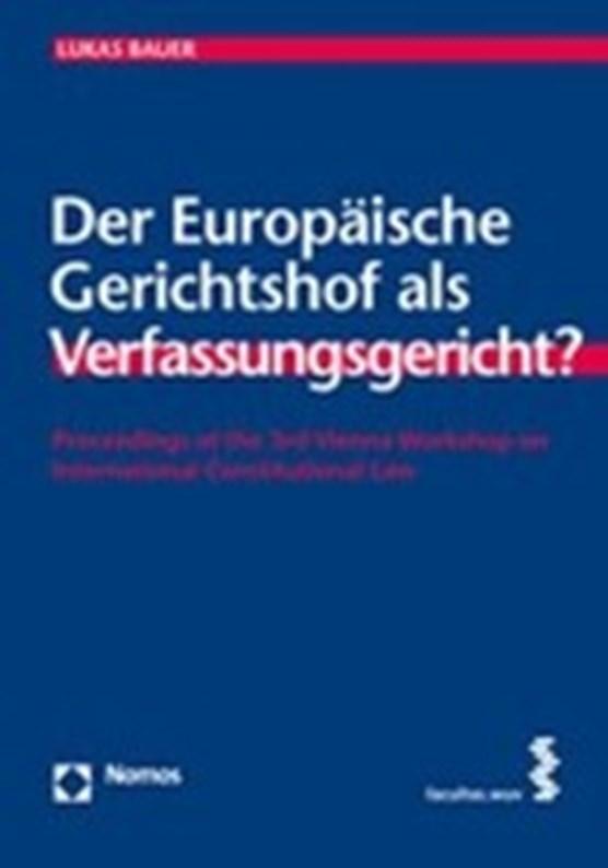 Der Europäische Gerichtshof als Verfassungsgericht?