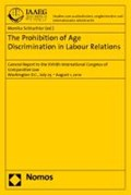 The Prohibition of Age Discrimination in Labour Relations   Monika Schlachter  