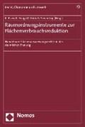 Raumordnungsinstrumente zur Flächenverbrauchsreduktion | Köck, Wolfgang ; Bizer, Kilian ; Einig, Klaus |