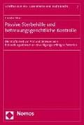 Passive Sterbehilfe und betreuungsgerichtliche Kontrolle | Christof Hörr |
