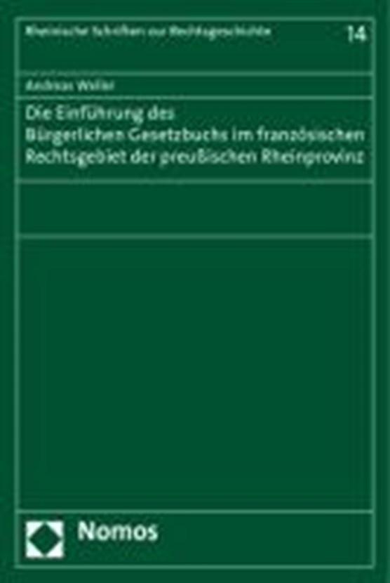 Die Einführung des Bürgerlichen Gesetzbuchs im französischen Rechtsgebiet der preußischen Rheinprovinz