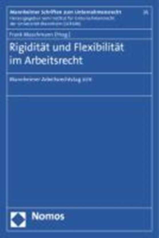 Rigidität und Flexibilität im Arbeitsrecht