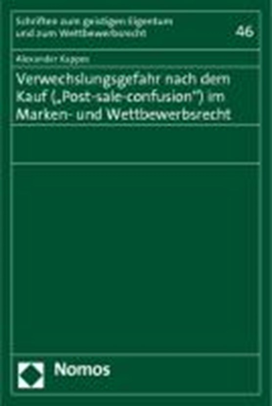 """Verwechslungsgefahr nach dem Kauf (""""Post-sale-confusion"""") im Marken- und Wettbewerbsrecht"""