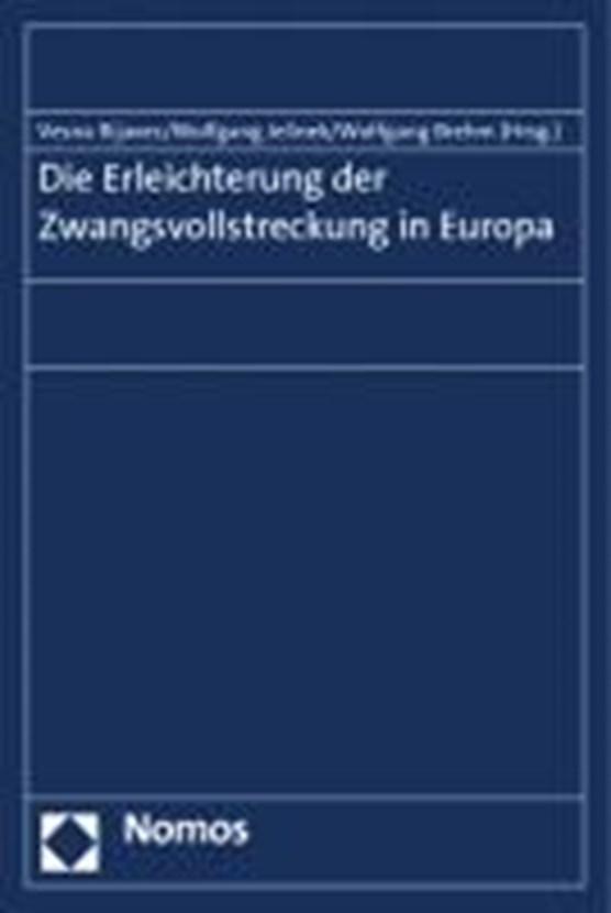 Die Erleichterung der Zwangsvollstreckung in Europa