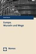 Europa. Wurzeln und Wege   René Sebastian Bauer  
