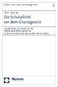 Die Schulpflicht vor dem Grundgesetz   Tobias Handschell  