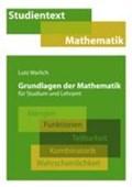 Grundlagen der Mathematik fur Studium und Lehramt   Lutz Warlich  