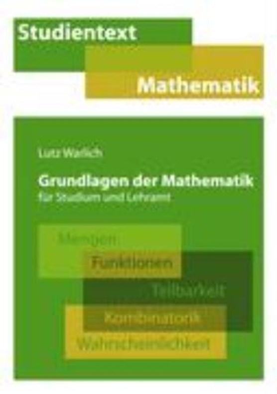 Grundlagen der Mathematik fur Studium und Lehramt