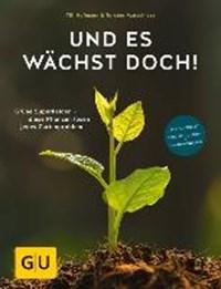 Und es wächst doch! | Matschiess, Torsten ; Hofmann, Till |